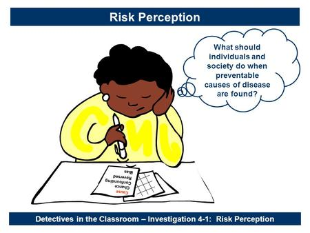 What should individuals and society do when preventable causes of disease are found? Cause Chance Reversed Confounding Bias Detectives in the Classroom.
