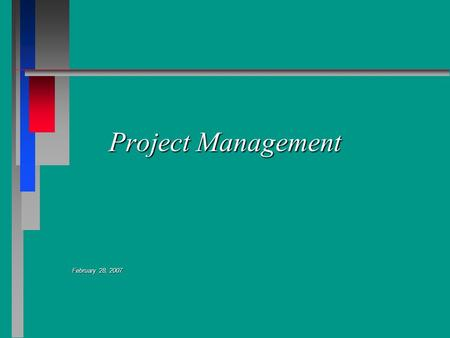 Project Management February 28, 2007. Introduction Eric Lemmons Gary Obernuefemann.