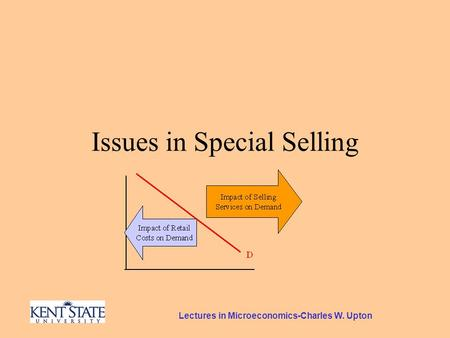 Lectures in Microeconomics-Charles W. Upton Issues in Special Selling.