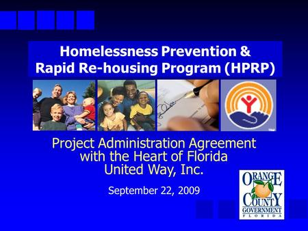Project Administration Agreement with the Heart of Florida United Way, Inc. September 22, 2009 Homelessness Prevention & Rapid Re-housing Program (HPRP)