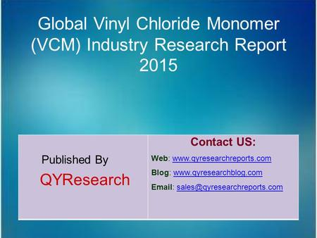 Global Vinyl Chloride Monomer (VCM) Industry Research Report 2015