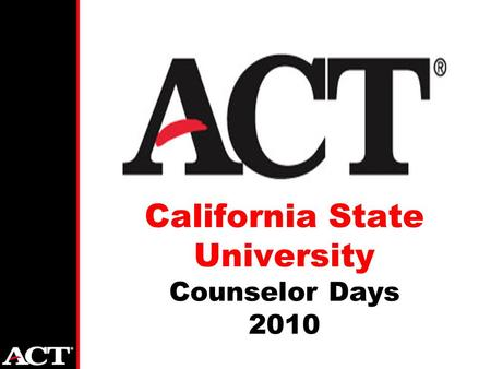 California State University Counselor Days 2010. 3.2 million high school graduates nationwide More than sixty-five percent go on to postsecondary education.