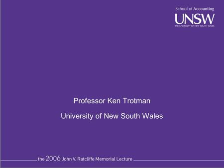 Professor Ken Trotman University of New South Wales.