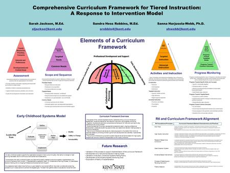 Comprehensive Curriculum Framework for Tiered Instruction: A Response to Intervention Model Sarah Jackson, M.Ed. Sandra Hess Robbins, M.Ed. Sanna Harjusola-Webb,