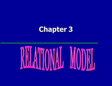 Chapter 3. 2 Chapter 3 - Objectives Terminology of relational model. Terminology of relational model. How tables are used to represent data. How tables.
