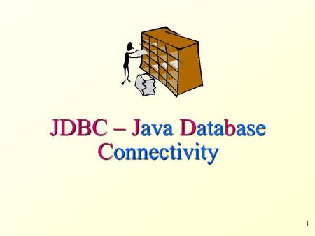 1 JDBC – Java Database Connectivity. 2 Introduction to JDBC JDBC is used for accessing databases from Java applications Information is transferred from.