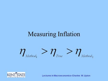 Lectures in Macroeconomics- Charles W. Upton Measuring Inflation.