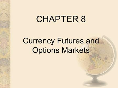 Currency Futures and Options Markets