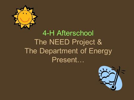 4-H Afterschool The NEED Project & The Department of Energy Present…