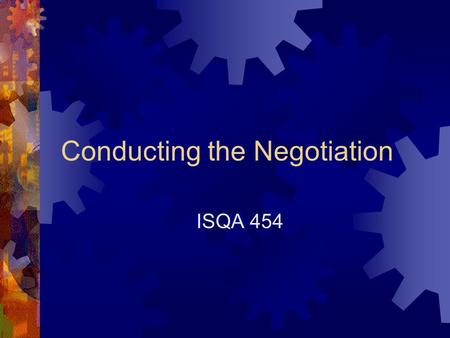 Conducting the Negotiation ISQA 454. Cultural Issues  Cialdini's Influence  Reciprocation  Commitment/Consistency  Social Proof  Liking  Authority.
