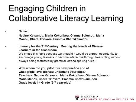 1 Name: Nadine Katsanou, Maria Kokorikou, Gianna Solomou, Maria Manoli, Chara Tziovara, Erasmia ChatzikaimidouLiteracy for the 21 st Century: Meeting the.