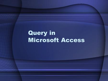Query in Microsoft Access. Lesson plan Expression in Microsoft Access Create a query.
