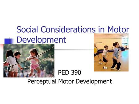 Social Considerations in Motor Development