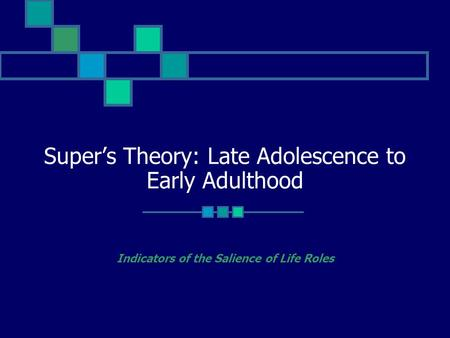 Super's Theory: Late Adolescence to Early Adulthood
