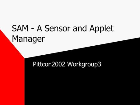 SAM - A Sensor and Applet Manager Pittcon2002 Workgroup3.