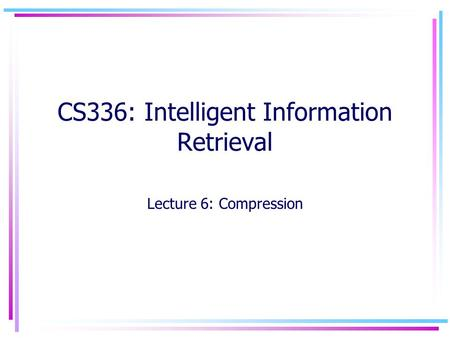 CS336: Intelligent Information Retrieval