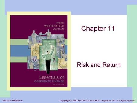 Copyright © 2007 by The McGraw-Hill Companies, Inc. All rights reserved. McGraw-Hill/Irwin Chapter 11 Risk and Return.