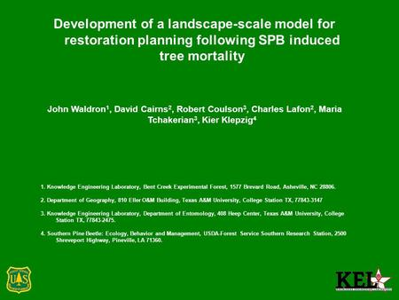Development of a landscape-scale model for restoration planning following SPB induced tree mortality John Waldron 1, David Cairns 2, Robert Coulson 3,