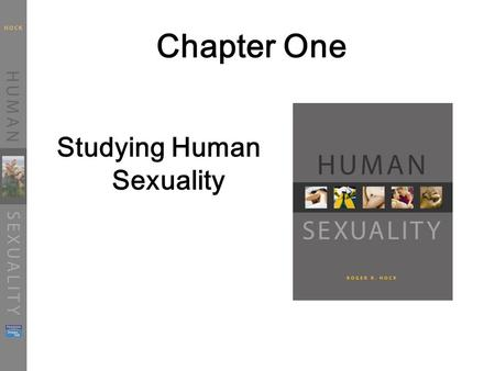Chapter One Studying Human Sexuality. Guiding Principles for this Class Real-life relevancy Authoritative Information Personal Choice and Responsibility.