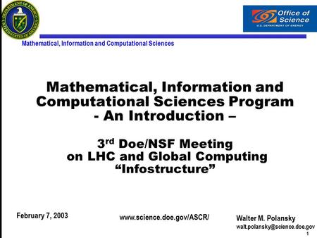 1 Mathematical, Information and Computational Sciences Mathematical, Information and Computational Sciences Program - An Introduction – 3 rd Doe/NSF Meeting.