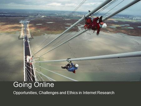 Going Online Opportunities, Challenges and Ethics in Internet Research.