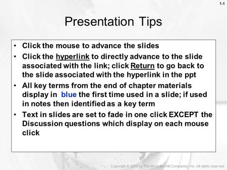 1-1 Presentation Tips Click the mouse to advance the slides Click the hyperlink to directly advance to the slide associated with the link; click Return.