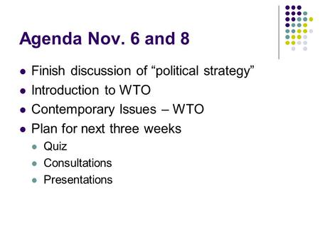"Agenda Nov. 6 and 8 Finish discussion of ""political strategy"""
