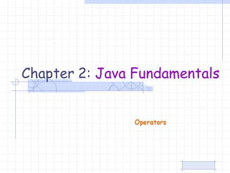 Chapter 2: Java Fundamentals Operators. Introduction to OOP Dr. S. GANNOUNI & Dr. A. TOUIR Page 2 Content Group of Operators Arithmetic Operators Assignment.