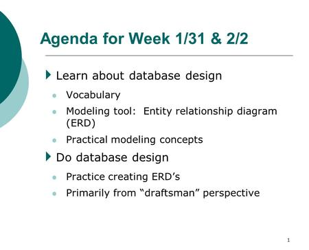 Agenda for Week 1/31 & 2/2 Learn about database design