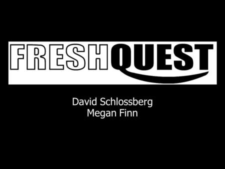 David Schlossberg Megan Finn. What is FreshQuest? A study of Berkeley freshmen and how they use technology to support their social networks.