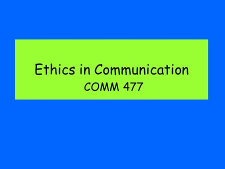 Ethics in Communication COMM 477. library.gc.cc.fl.us/