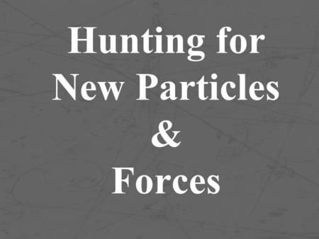 Hunting for New Particles & Forces. Example: Two particles produced Animations: QPJava-22.html u u d u d u.