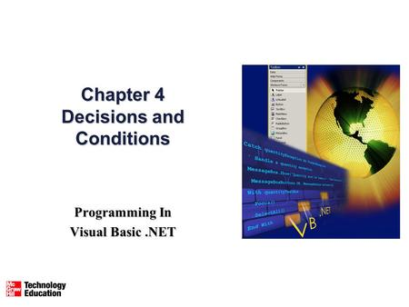 Chapter 4 Decisions and Conditions Programming In Visual Basic.NET.