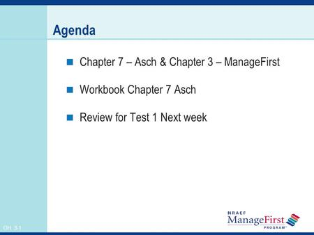 Agenda Chapter 7 – Asch & Chapter 3 – ManageFirst
