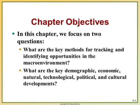 Copyright © 2003 Prentice-Hall, Inc. 6-1 Chapter Objectives  In this chapter, we focus on two questions:  What are the key methods for tracking and identifying.