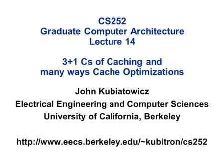 John Kubiatowicz Electrical Engineering and <strong>Computer</strong> Sciences