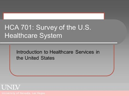HCA 701: Survey of the U.S. Healthcare System