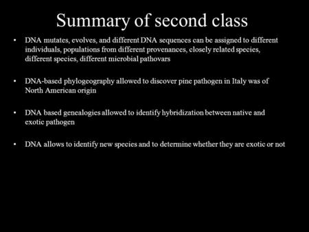 Summary of second class DNA mutates, evolves, and different DNA sequences can be assigned to different individuals, populations from different provenances,