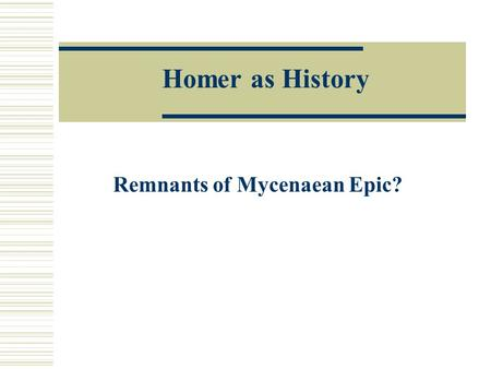 Homer as History Remnants of Mycenaean Epic?. Wall Remnants Troy.
