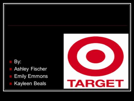 By: Ashley Fischer Emily Emmons Kayleen Beals. Target's Commitment Target is a performance-based company with equal opportunities for all who perform.