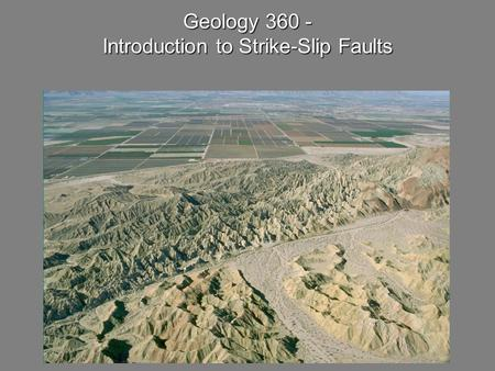 Geology 360 - Introduction to Strike-Slip Faults.