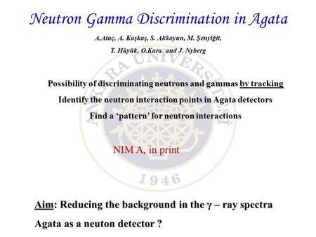 Neutron Gamma Discrimination in Agata Possibility of discriminating neutrons and gammas by tracking Identify the neutron interaction points in Agata detectors.