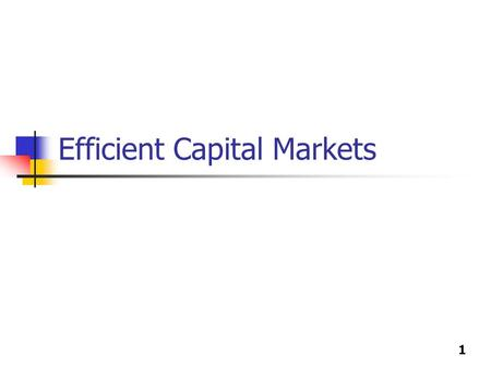 "1 Efficient Capital Markets. 2 Stock prices are in equilibrium or are ""fairly"" priced If this is true, then you should not be able to earn ""abnormal"""