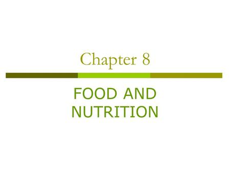 Chapter 8 FOOD AND NUTRITION. 2- Previewing a Reading 1-Diet of the Past Today's Diet Trying to Be Thin More People Are Overweight. 2-Some people eating.