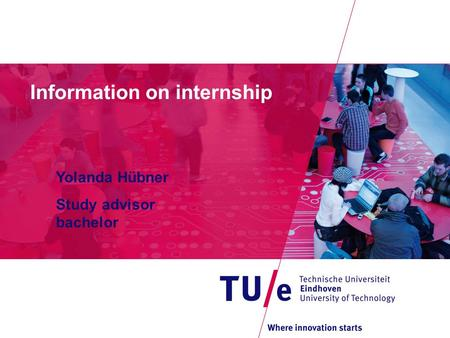 Information on internship Yolanda Hübner Study advisor bachelor.