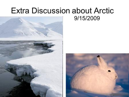 Extra Discussion about Arctic 9/15/2009.  Sources: