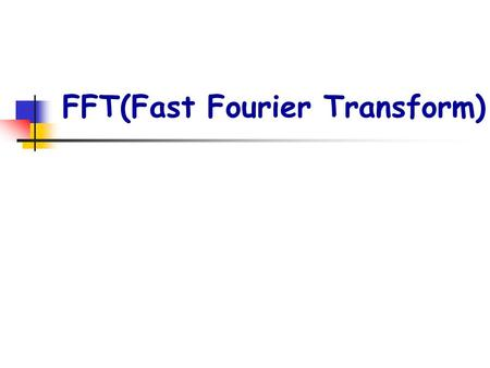FFT(Fast Fourier Transform). p2. FFT Coefficient representation: How to evaluate A(x 0 )?
