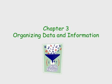 Chapter 3 Organizing Data and Information