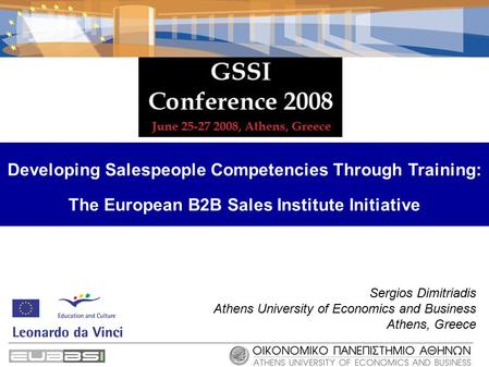 Developing Salespeople Competencies Through Training: The European B2B Sales Institute Initiative Sergios Dimitriadis Athens University of Economics and.