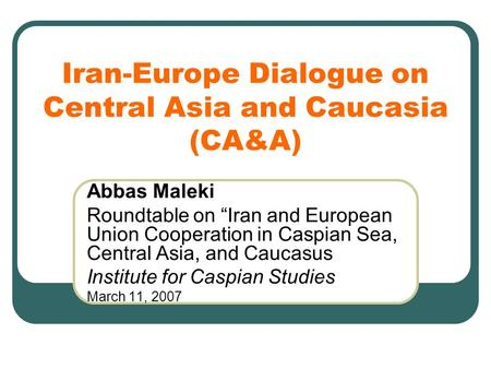 Iran-Europe Dialogue on Central Asia and Caucasia (CA&A)